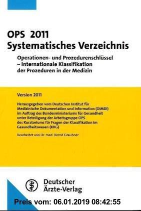 Gebr. - OPS 2011 Systematisches Verzeichnis: Operationen- und Prozedurenschlüssel - Internationale Klassifikation der Prozeduren in der Medizin Versio