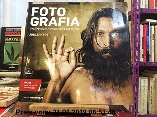 Gebr. - Fotografia Luz, exposição, composição, equipamento (Portuguese Edition)