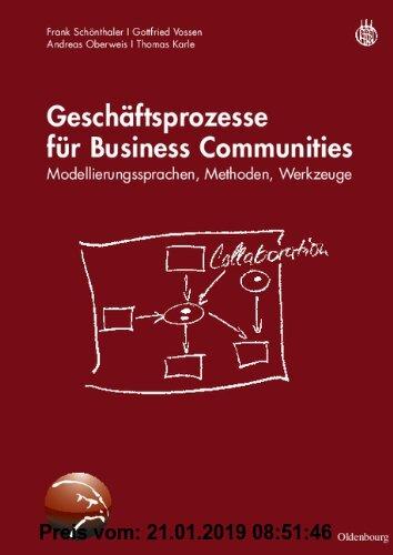 Gebr. - Geschäftsprozesse für Business Communities: Modellierungssprachen, Methoden, Werkzeuge