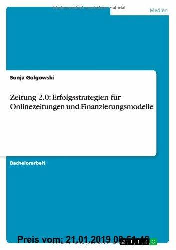 Gebr. - Zeitung 2.0: Erfolgsstrategien für Onlinezeitungen und Finanzierungsmodelle