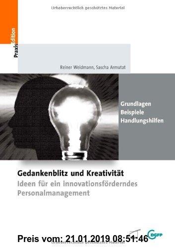 Gebr. - Gedankenblitz und Kreativität: Ideen für ein innovationsförderndes Personalmanagement -Grundlagen - Handlungshilfen - Beispiele