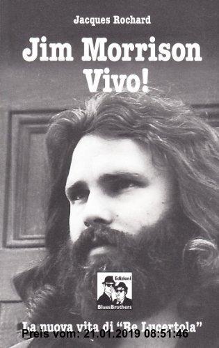 Gebr. - Jim Morrison vivo! La nuova vita di «Re Lucertola»