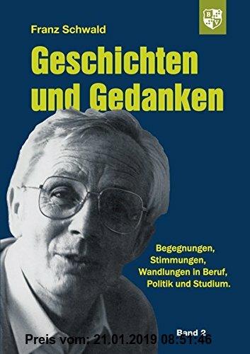 Gebr. - Geschichten und Gedanken Band 2: Begegnungen, Stimmungen, Wandlungen in Beruf, Politik und Studium