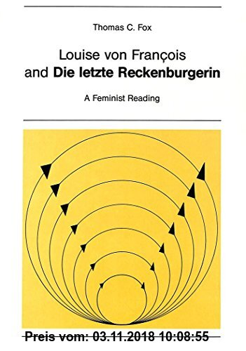 Louise von Francois and die Letzte Reckenburgerin: A Feminist Reading: 28 (New York University Ottendorfer Series)