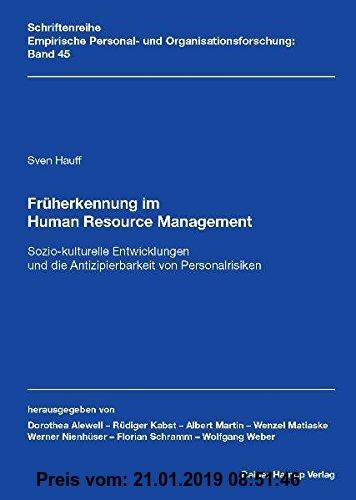 Gebr. - Früherkennung im Human Resource Management: Sozio-kulturelle Entwicklungen und die Antizipierbarkeit von Personalrisiken (Empirische Personal-