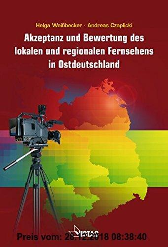 Gebr. - Akzeptanz und Bewertung des lokalen und regionalen Fernsehens in Ostdeutschland