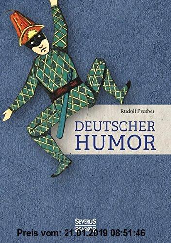 Gebr. - Deutscher Humor: Ausgewählte Schriften vergangener Jahrhunderte. Mit Illustrationen von W. A. Wellner