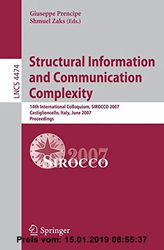 Gebr. - Structural Information and Communication Complexity: 14th International Colloquium, SIROCCO 2007, Castiglioncello, Italy, June 5-8, 2007, Proc