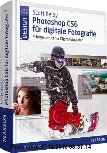 9783827331670 Scott Kelby Photoshop Cs6 Für Digitale Fotografie