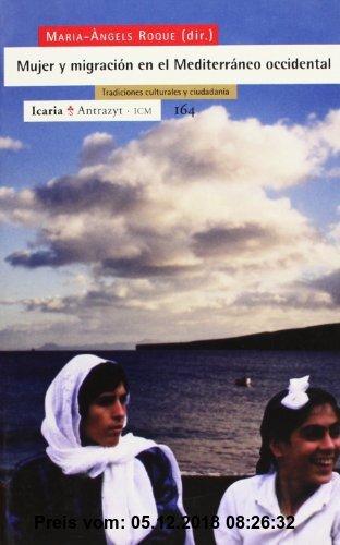 Gebr. - Mujer y migración en el Mediterráneo occidental : tradiciones culturales y ciudadanía (Antrazyt, Band 164)