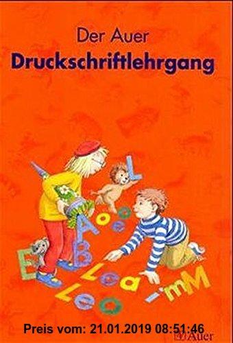 Gebr. - Die Auer Fibel, Ausgabe Bayern, neue Rechtschreibung, Der Auer Druckschriftlehrgang