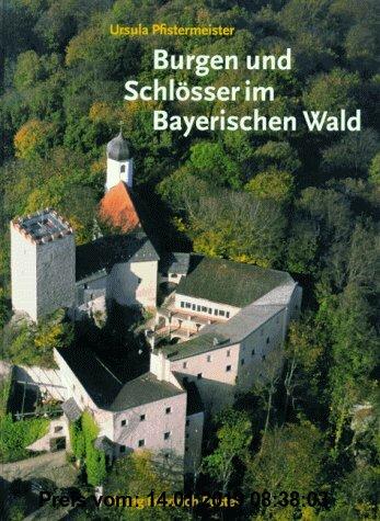 Gebr. - Burgen und Schlösser im Bayerischen Wald