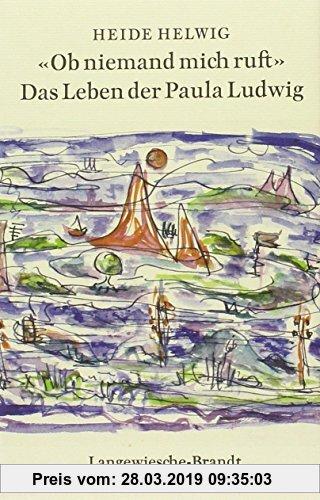 Gebr. - 'Ob niemand mich ruft': Das Leben der Paula Ludwig