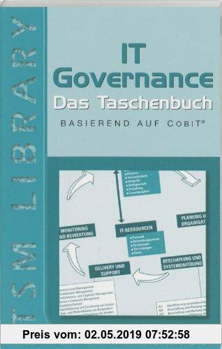 Gebr. - IT Governance: Das Taschenbuch (IT Governance: das Taschenbuch, basierend auf CobiT)