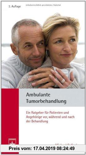 Gebr. - Ambulante Tumorbehandlung: Ein Ratgeber für Patienten und Angehörige vor, während und nach der Behandlung
