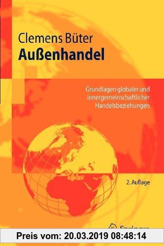 Gebr. - Außenhandel: Grundlagen globaler und innergemeinschaftlicher Handelsbeziehungen (Springer-Lehrbuch) (German Edition)