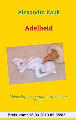 Gebr. - Adelheid: Meine Puppenmama wird bald ein Engel