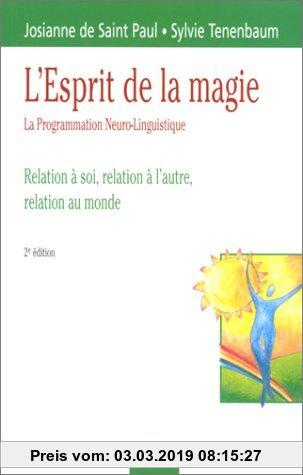 Gebr. - L'ESPRIT DE LA MAGIE. La Programmation Neuro-Linguistique, Relation à soi, relation à l'autre, relation au monde, 2ème édition (Développement