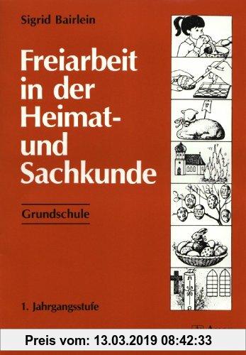 Gebr. - Freiarbeit in der Heimat- und Sachkunde - Grundschule: Freiarbeit in der Heimatkunde und Sachkunde, Grundschule, 1. Jahrgangsstufe