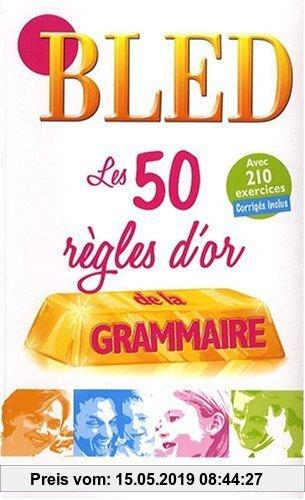 Gebr. - BLED 50 REGLES D'OR GRAMMAIRE(9782011698353)