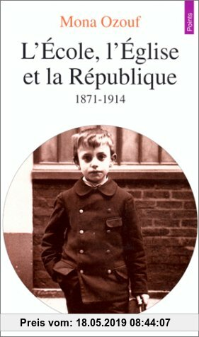Gebr. - L'École, l'Église et la République : 1871-1914 (Points Histoire)