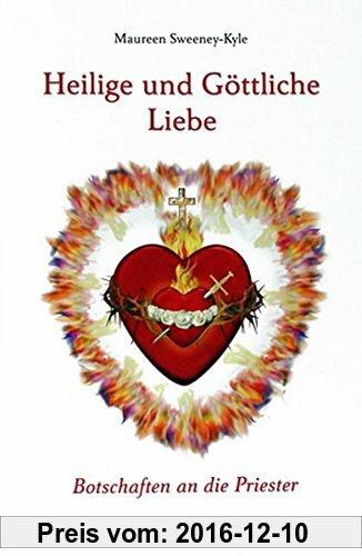 Gebr. - Heilige und Göttliche Liebe: Botschaften an die Priester
