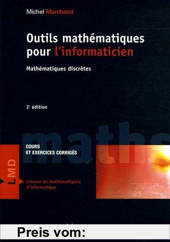 Gebr. - Outils mathématiques pour l'informaticien : Mathématiques discrètes, Cours et exercices corrigés