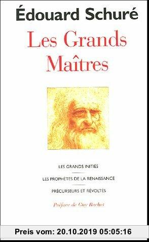 Gebr. - Les Grands Maîtres : Les Grands Initiés Les Prophètes de la Renaissance Précurseurs et Révoltés