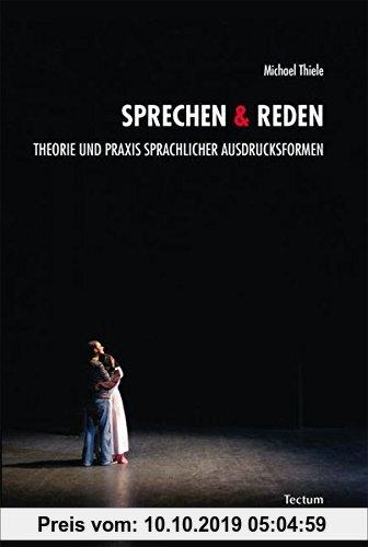 Gebr. - Sprechen & Reden: Theorie und Praxis sprachlicher Ausdrucksformen