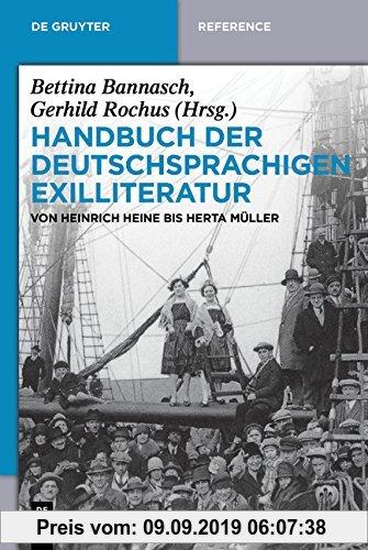 Gebr. - Handbuch der deutschsprachigen Exilliteratur: Von Heinrich Heine bis Herta Müller (De Gruyter Handbook)