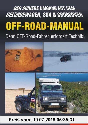 Gebr. - OFF-ROAD-MANUAL: Der sichere Umgang mit dem Geländewagen, SUV & CROSSOVER - Denn OFF-Road-Fahren erfordert Technik!