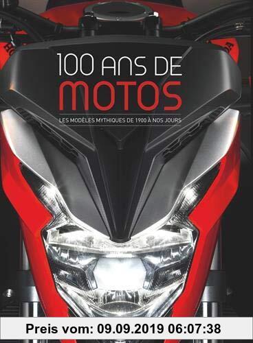 Gebr. - 100 ans de motos : Les modèles mythiques de 1900 à nos jours