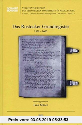 Gebr. - Das Rostocker Grundregister 1550-1600 (Veröffentlichungen der Historischen Kommission für Mecklenburg Reihe C / Quellen zur mecklenburgischen