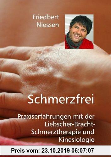 Gebr. - Schmerzfrei: Praxiserfahrungen mit der Liebscher-Bracht-Schmerztherapie und Kinesiologie