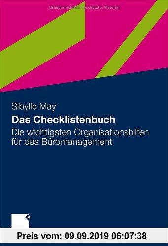 Gebr. - Das Checklistenbuch: Die Wichtigsten Organisationshilfen für das Büromanagement (German Edition): Die wichtigsten Organisationshilfen fÃ1/4r d