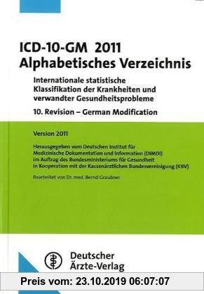 Gebr. - ICD-10-GM 2011 Alphabetisches Verzeichnis: Internationale statistische Klassifikation der Krankheiten und verwandter Gesundheitsprobleme10. Re