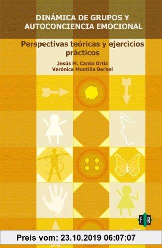 Gebr. - Dinámica de grupos y autoconciencia emocional: Perspectivas teóricas y ejercicios práctcos