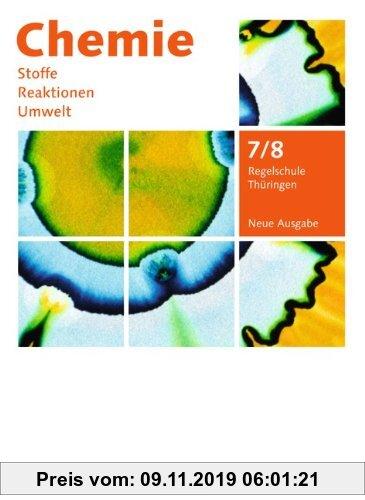 Gebr. - Chemie: Stoffe - Reaktionen - Umwelt (Neue Ausgabe) - Regelschule Thüringen: 7./8. Schuljahr - Schülerbuch