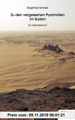 Gebr. - Zu den Vergessenen Pyramiden im Sudan