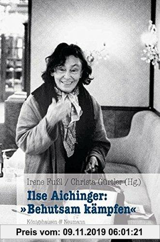 Gebr. - Ilse Aichinger: 'Behutsam kämpfen'