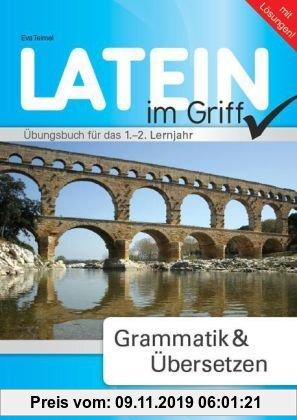 Gebr. - Latein - Alles im Griff: Grammatik & Übersetzen. Übungsbuch für alle Lernjahre