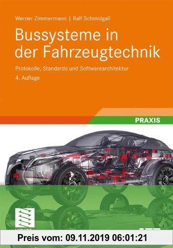 Gebr. - Bussysteme in der Fahrzeugtechnik: Protokolle, Standards und Softwarearchitektur (ATZ/MTZ-Fachbuch)