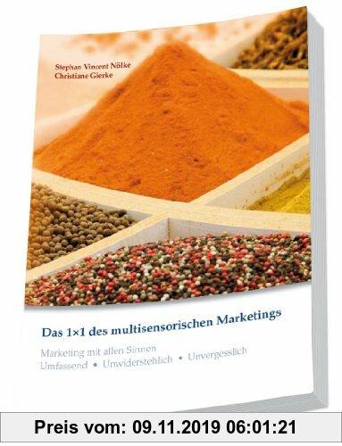 Gebr. - Das 1 x 1 des multisensorischen Marketings. Multisensorisches Branding: Marketing mit allen Sinnen. Unwiderstehlich . Unvergesslich . Umfassen