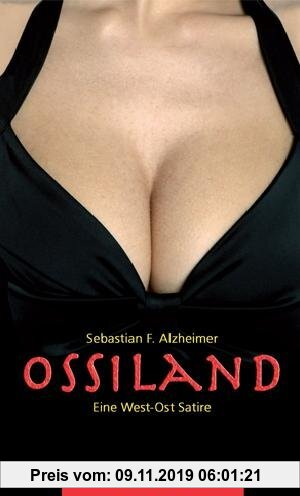 Gebr. - Ossiland: Eine West-Ost Satire