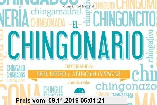 Gebr. - El Chingonario: Diccionario de Uso, Reuso y Abuso del Chinga y Sus Derivados