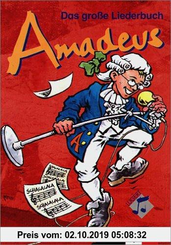 Gebr. - Amadeus-Liederbücher: Amadeus. Das Große Liederbuch: Unterrichtswerk für den Musikunterricht in den Sekundarstufen