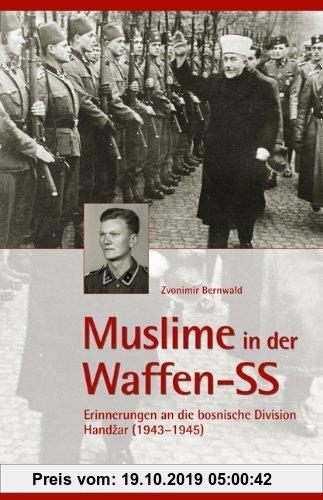 Gebr. - Muslime in der Waffen-SS: Erinnerungen an die bosnische Division Handzar (1943-1945)