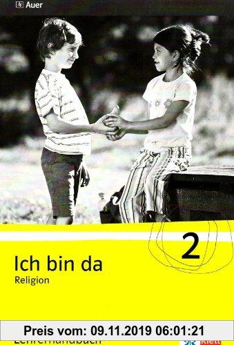 Gebr. - Ich bin da - Religion. Neubearbeitete Ausgabe für Nordrhein-Westfalen, Hessen, Hamburg, Niedersachsen / Lehrerhandbuch mit Kopiervorlagen 2. K