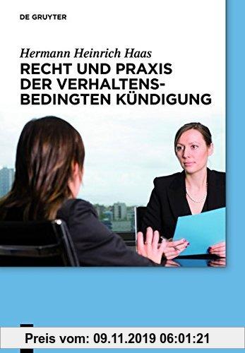 Gebr. - Recht und Praxis der verhaltensbedingten Kündigung (De Gruyter Praxishandbuch)