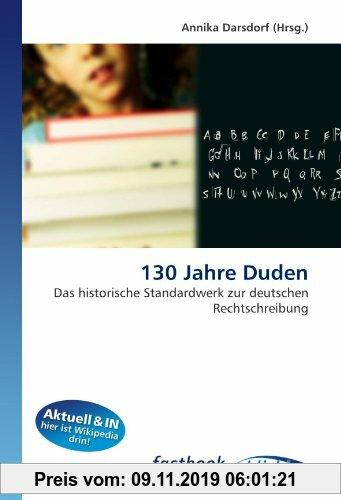 Gebr. - 130 Jahre Duden: Das historische Standardwerk zur deutschen Rechtschreibung